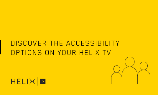 Discover the accessibility options on your helix TV