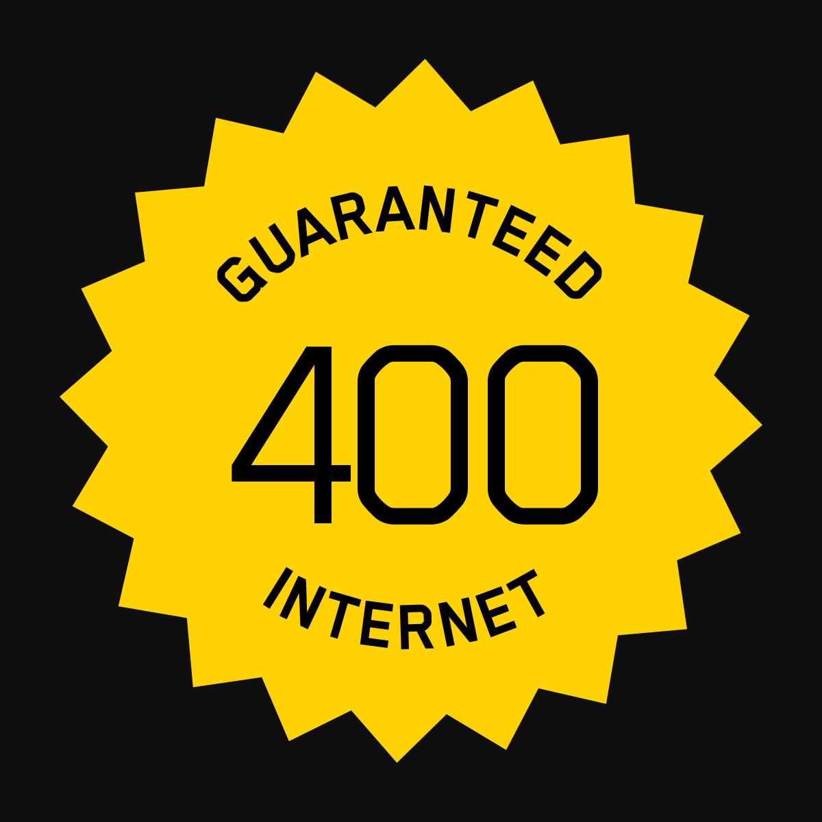 400/50 Guaranteed Internet Access